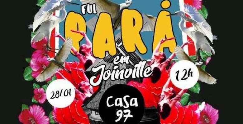 "Domingo é dia de ""Fui Pará em Joinville"" na Casa 97"