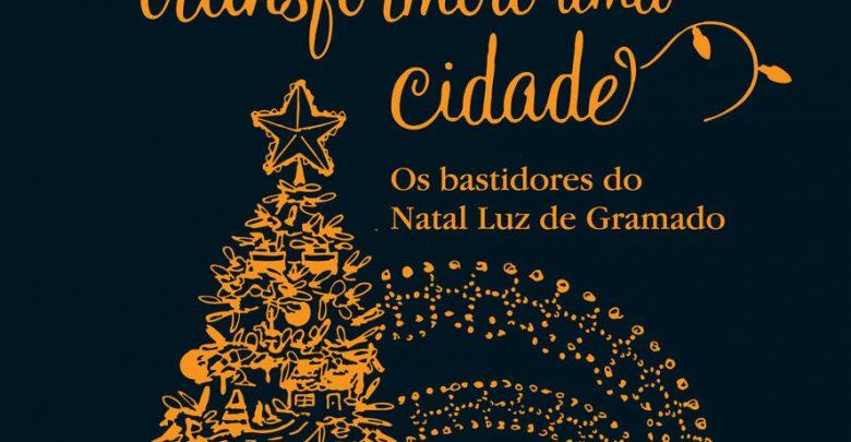 Livro sobre bastidores do natal Luz de Gramado é lançado dia 29 de Outubro