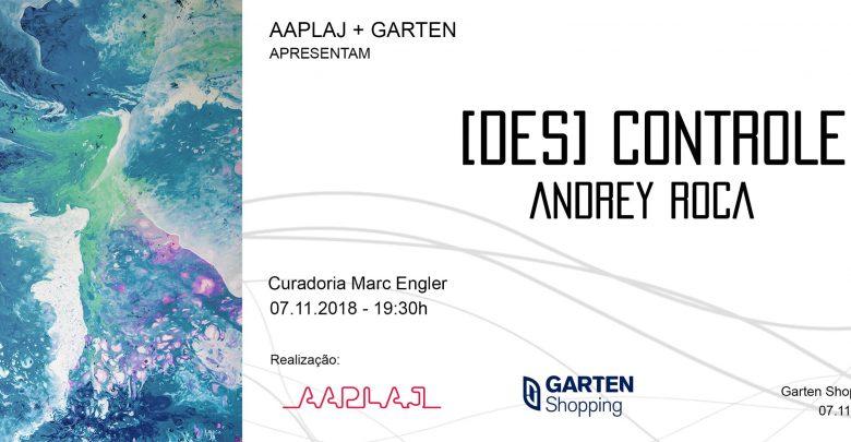 Andrey Roca expõe [Des] Controle, com curadoria de Marc Engler