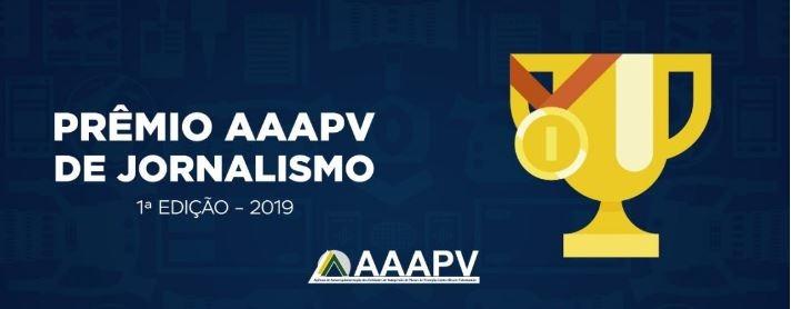 Lançado o Prêmio Nacional de Jornalismo da AAAPV 1