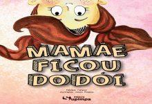 Conheça o livro Mamãe Ficou Dodói 3