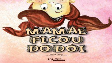 Conheça o livro Mamãe Ficou Dodói 7