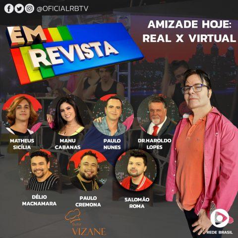 Em Revista - Amizade x Realidade - 30-10-2019 - Foto Divulgação